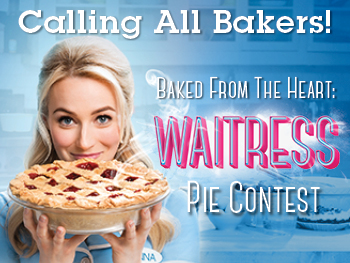 Calling All Bakers! Waitress Pie Contest!