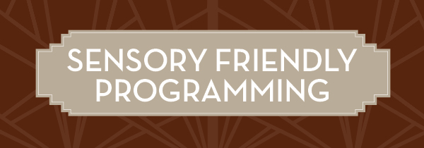 Sensory Friendly Programming